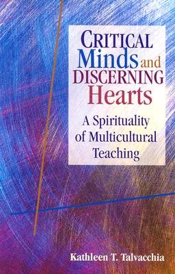 Critical Minds and Discerning Hearts By Talvacchia, Kathleen T.